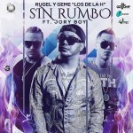 Rugel & Geme Ft. Jory Boy – Sin Rumbo
