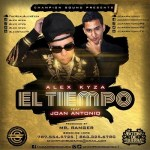 Alex Kyza Ft. Joan Antonio – El Tiempo (Prod. by Mr. Ranger)