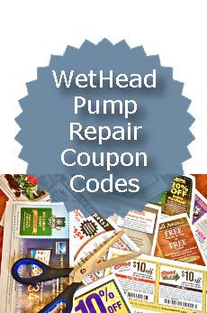 WeT HeaD Pump Repair Coupon Codes