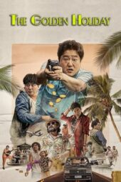 Nonton Film The Golden Holiday (2020) Subtitle Indonesia Layarkaca21 INDOXXI PusatFilm21 Bioskopkeren 21 Online