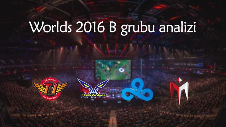 worlds-2016-b-grubu-analizi