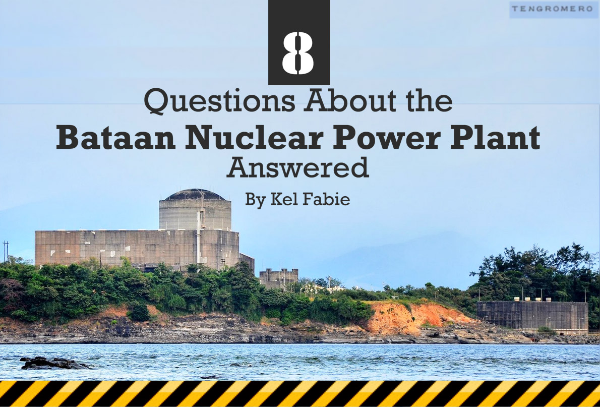 8 Questions About the Bataan Nuclear Power Plant, Answered