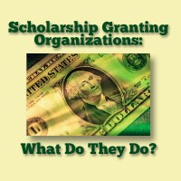 Scholarship Granting Organizations: What Do They Do?