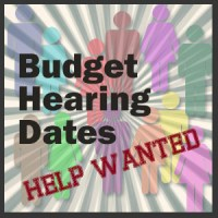 Budget Hearing Dates: Help Wanted!