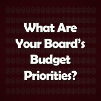 What Are Your Board's Budget Priorities?