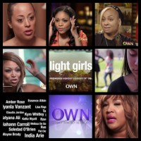 """OWN Documentary """"Light Girls"""" Starring CHANTE MOORE, ESSENCE ATKINS, RAVEN-SYMONE & More Reveal Their Side of Colorism - Is The Bigger Issue More Gender & Social Now In 2015 Than We Are Paying Attention To?"""