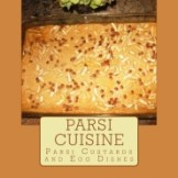 Cookbook: Parsi Custards and Unique Egg Dishes