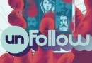 Review: UNFOLLOW – The Story So Far … It's So Good it Could be True