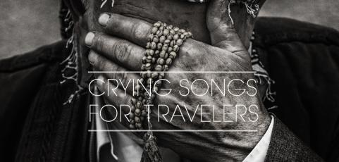 Traveler Installment 388 –  Crying Songs For Travelers