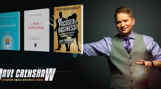 dave-crenshaw-small-business-chaos-speaker-time-management-multitasking-is-a-lie-myth-of-focused-business-entrapreneur-development