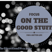 Focus on the Good Stuff For A Better Life by Judy Davis, The Direction Diva