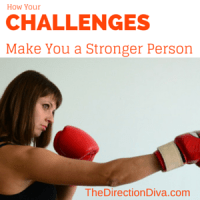 How Your Challenges Make You A Stronger Person by Judy Davis, The Direction Diva