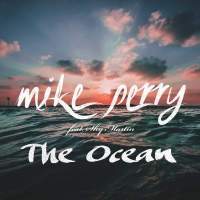 Mike Perry - The Ocean (feat. Shy Martin) - Single
