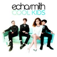 Echosmith - Cool Kids (Radio Edit) - Single (iTunes Version)