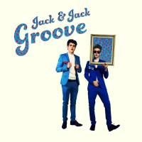 Jack & Jack - Groove - Single
