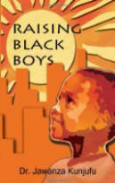 Raising Black Boys by Dr. Jawanza Kunjufu