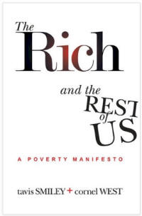 The Rich And The Rest Of Us: A Poverty Manifesto by Tavis Smiley & Cornel West