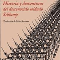 """Guerra imperialista. Despertar antibélico """"Historia Y Desventuras Del Desconocido Soldado Schlump"""""""