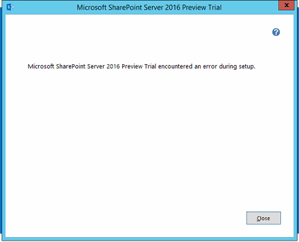 SharePoint Server 2016 encountered an error during setup