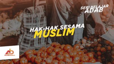 Hak-hak Seorang Muslim
