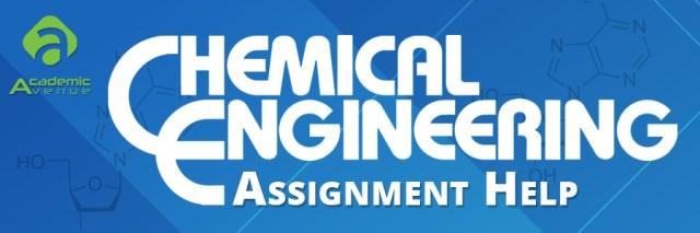 Chemical Engineering Assignment Help US UK Canada Australia New Zealand