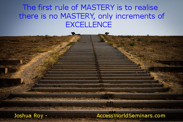 Mastery – Increments of Excellence