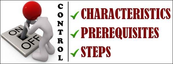 Controlling - Characteristics, Prerequisites, Steps