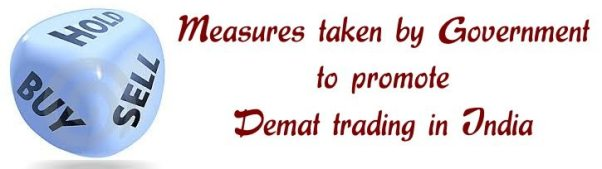 Measures taken by Government to promote demat trading in India