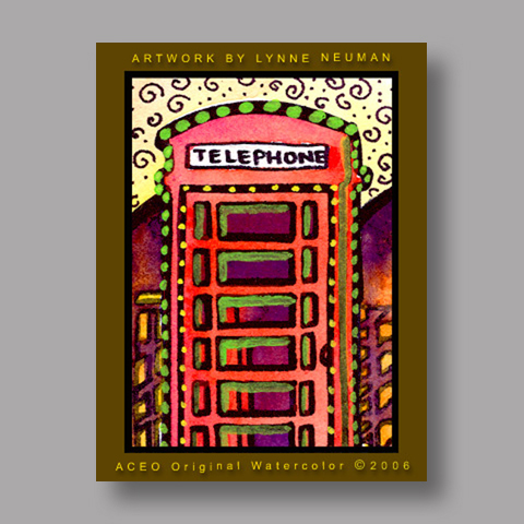 Signed ACEO *London Phone Booth #573* by Lynne Neuman
