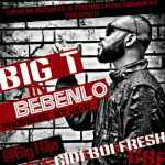 big t bebenlo prod by ex o artwork 150x150 Lex C   WHYNE AM
