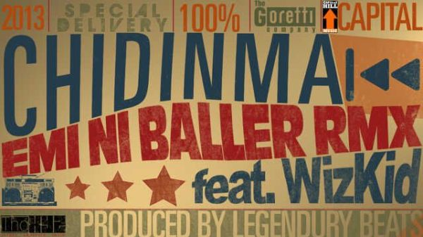 Chidinma ft. Wizkid EMI NI BALLER Remix prod. by Legendury Beats Artwork 600x337 Chidinma ft. Wizkid   EMI NI BALLER Remix [prod. by Legendury Beats]