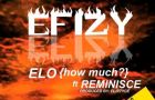 Efizy ft. Reminisce &#8211; ELO [prod. by Fliptyce]