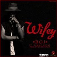 BOJ [of DRB Lasgidi] ft. Dammy Krane - WIFEY [prod. by Studio Magic]