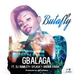 Butafly ft DJ Humility Splash Brown Shuga GBALAGA prod by Prolishey mp3 image 150x150 Wizzywee ft. Dantonio F.I.N.A.L.L.Y [hosted by DJ Humility]