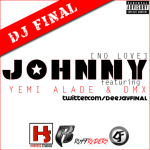 DJ Final ft. Yemi Alade DMX JOHNNY No Love Artwork 150x150 DJ Final ft. Jahborne IN THE MOOD [prod. by Positive Urch]