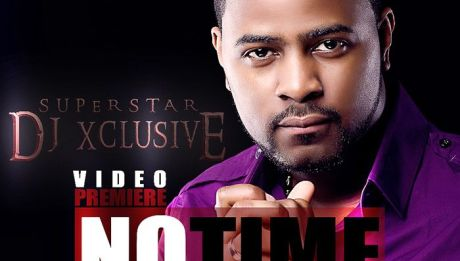 DJ Xclusive ft. Skales, May D & Tillaman - NO TIME [Official Video] Artwork | AceWorldTeam.com