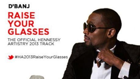 D'banj - RAISE YOUR GLASSES [Official Hennessy Artistry 2013 Music Video] Artwork