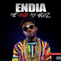 Endia - ME AND MY GUYZ [prod. by Chopstix]