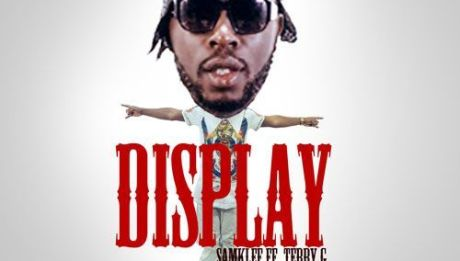 Samklef ft. Terry G - DISPLAY Artwork | AceWorldTeam.com