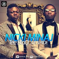Tee Blaq ft. Olamide - NICKI MINAJ [prod. by Jay Pizzle]