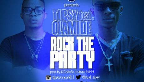 Tipsy ft. Olamide - ROCK THE PARTY [prod. by ID Cabasa] Artwork | AceWorldTeam.com
