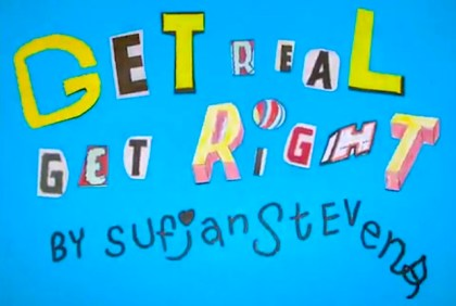 sufjan-stevens-get-real-get-right