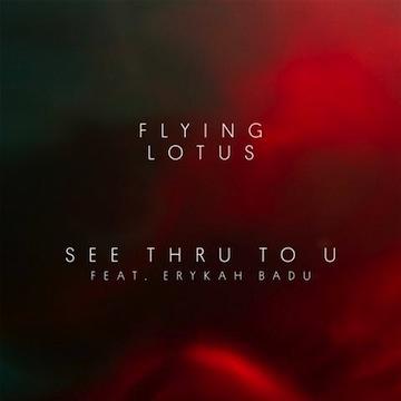 Flying Lotus ft. Erykah Badu- See Thru To U