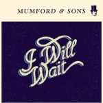 Mumford-And-Sons-I-Will-Wait