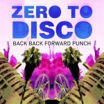 Back Back Forward Punch_Zero to Disco 2