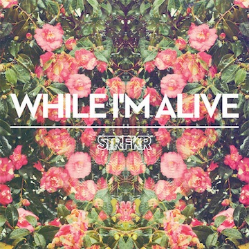 STRFKR: While I'm Alive