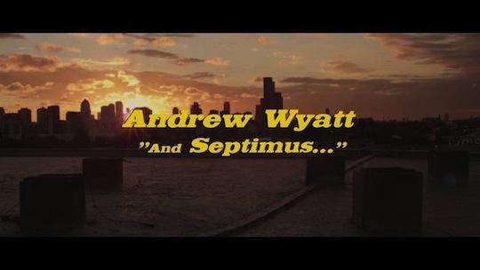 Andrew Wyatt - And Septimus...