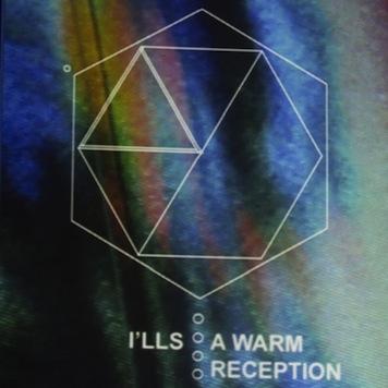 I'lls A Warm Reception EP Review & Stream
