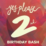Yes Please - 2nd Birthday Bash