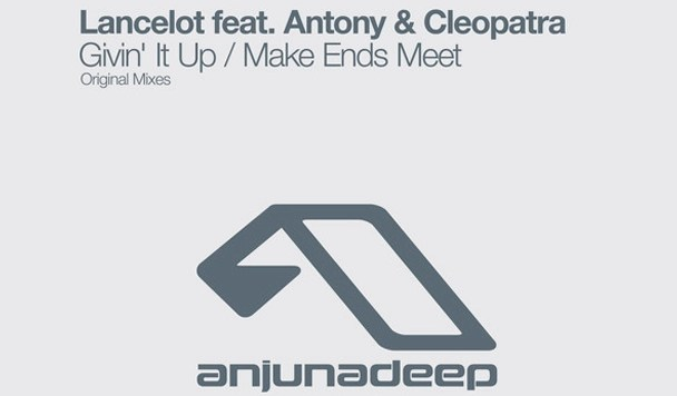 Lancelot - Givin' It Up (ft. Antony & Cleopatra)